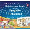 Histoires pour dormir : la vie du Prophète Muhammad
