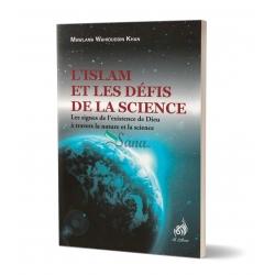 l'Islam et les défis de la science les signes de l'existence de Dieu à travers la nature et la science