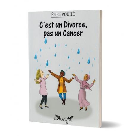 C'est un Divorce, pas un Cancer - Érika POUHÉ - Ekonyk